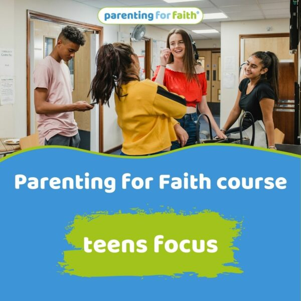 Parenting for Faith course – teens focus
